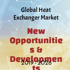 Global Heat Exchanger Market is Expected to Witness a Steady