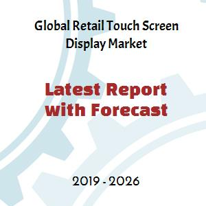 Global Retail Touch Screen Display Market Rising New